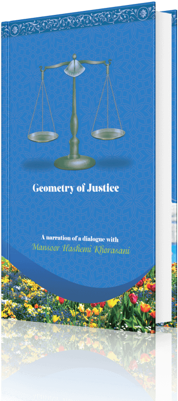 Geometry of Justice; a narration of a dialogue with Mansoor Hashemi Khorasani